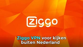Ziggo VPN, overal veilig Ziggo GO kijken 2021