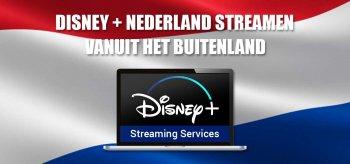 Disney+ Nederland streamen in het buitenland