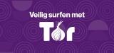 Veilig surfen met Tor en VPN 2020